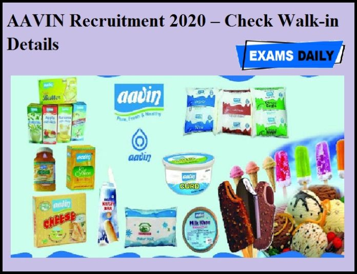 AAVIN Recruitment 2020 OUT – Check Walk-in Details