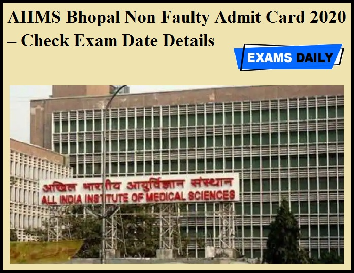 AIIMS Bhopal Non Faculty Admit Card 2020 – Check Exam Date Details