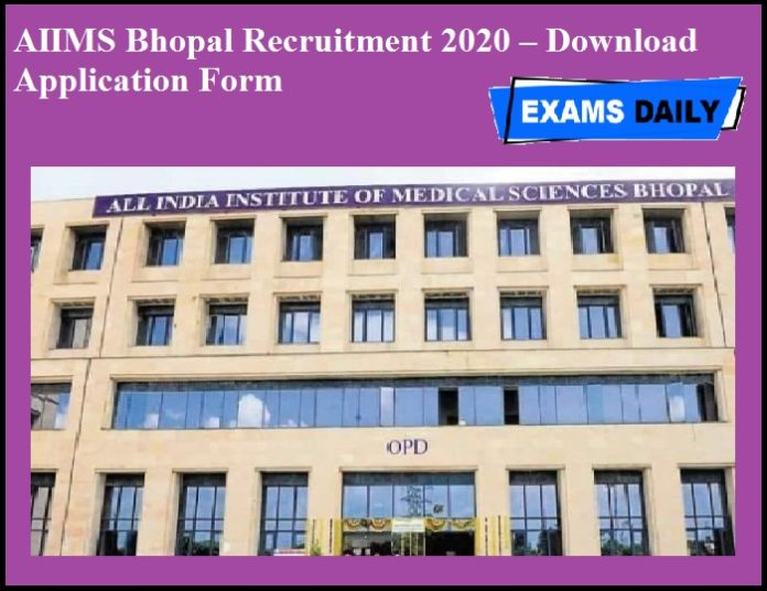 AIIMS Bhopal Recruitment 2020 OUT – Download Application Form