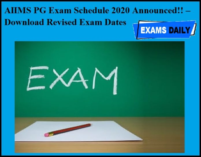 AIIMS PG Exam Schedule 2020 Announced!! – Download Revised Exam Dates Here