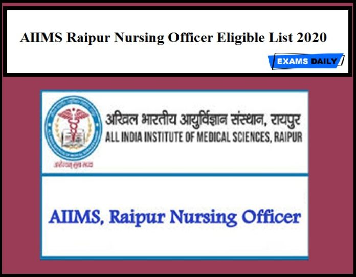 AIIMS Raipur Nursing Officer Eligible List 2020