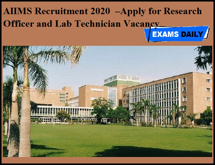 AIIMS Recruitment 2020 OUT –Apply for Research Officer and Lab Technician Vacancy