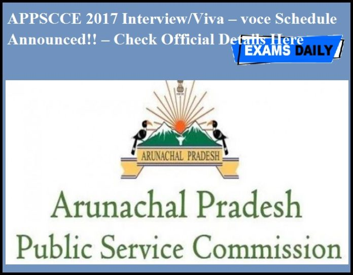 APPSCCE 2017 Interview & Viva – voce Schedule Announced!! – Check Official Details Here