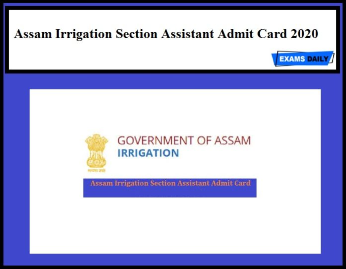Assam Irrigation Section Assistant Admit Card 2020