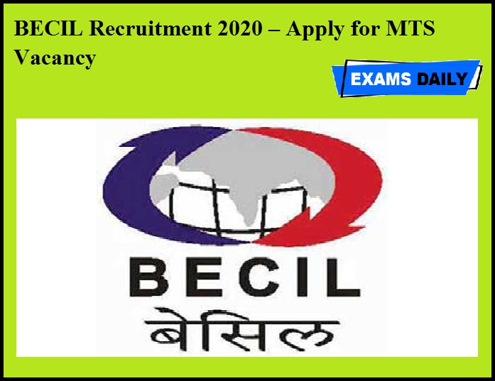 BECIL Recruitment 2020 OUT – Apply for MTS Vacancy
