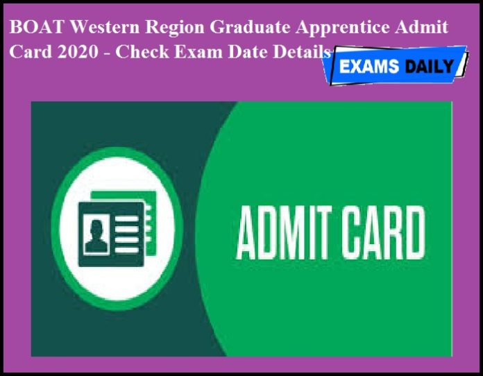 BOAT Western Region Graduate Apprentice Admit Card 2020 - Check Exam Date Details