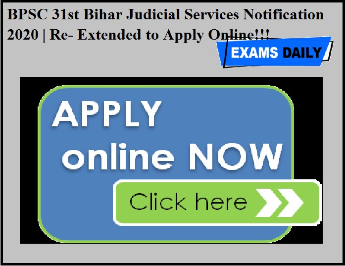 BPSC 31st Bihar Judicial Services Notification 2020 - Re- Extended to Apply Online!!!