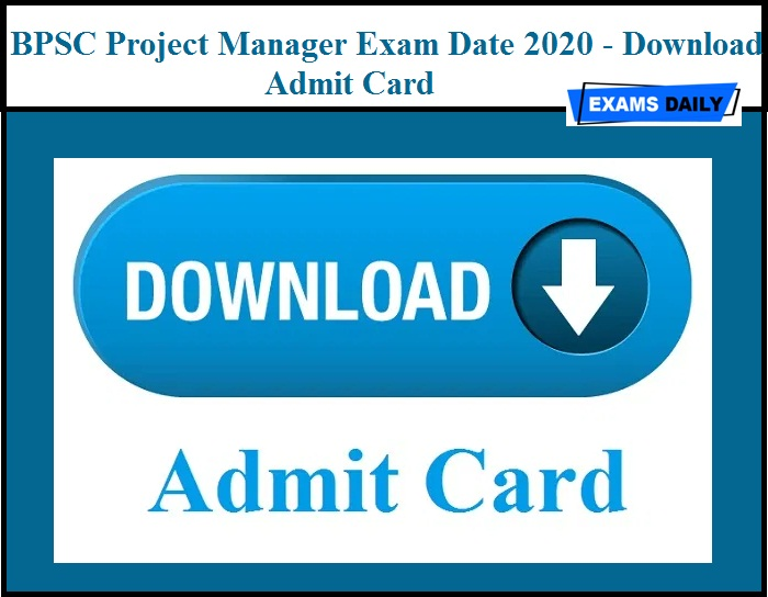 BPSC Project Manager Exam Date 2020 - Download Admit Card