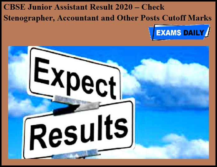 CBSE Junior Assistant Result 2020 – Check Stenographer, Accountant and Other Posts Cutoff Marks