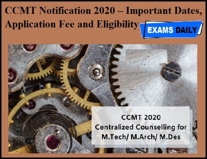 CCMT Notification 2020 – Important Dates, Application Fee and Eligibility