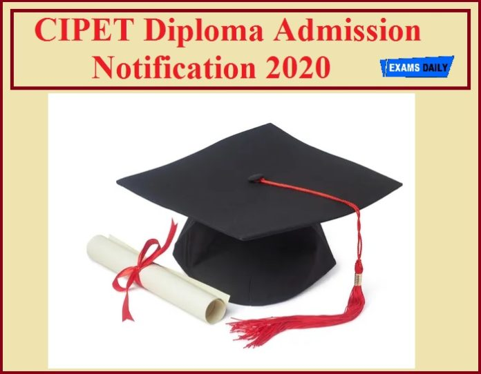 CIPET Diploma Admission Notification 2020