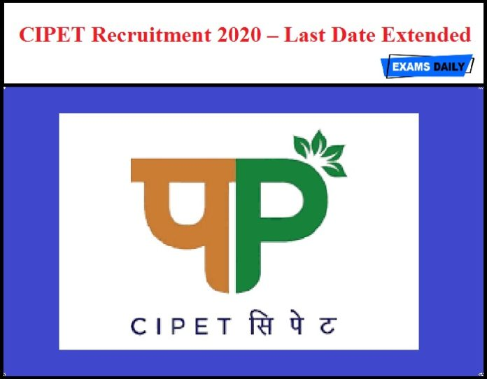 CIPET Recruitment 2020 OUT – Last Date Extended
