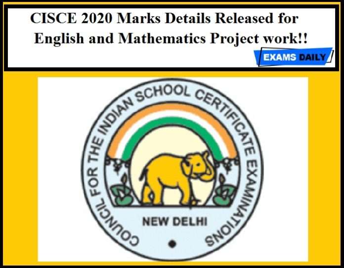 CISCE 2020 Marks Details Released for English and Mathematics Project work!!