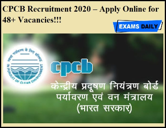 CPCB Recruitment 2020 OUT – Apply Online for 48+ Vacancies!!!