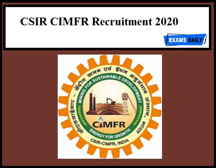 CSIR CIMFR Recruitment 2020