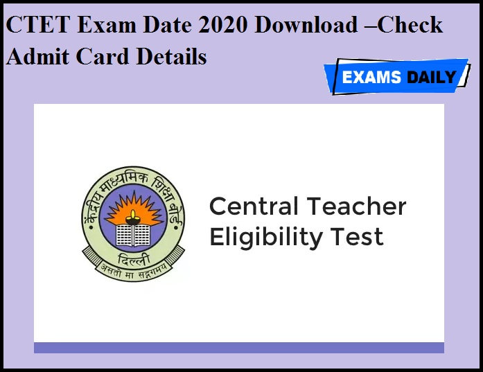 CTET Exam Date 2020 Download –Check Admit Card Details