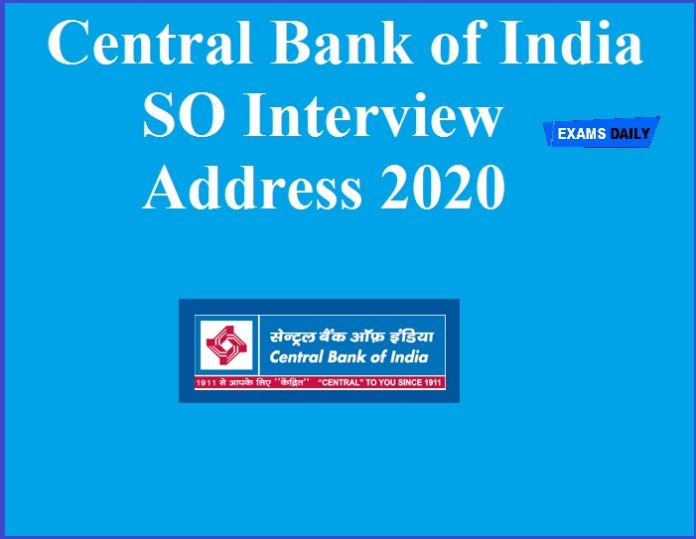 Central Bank of India SO Interview Address 2020