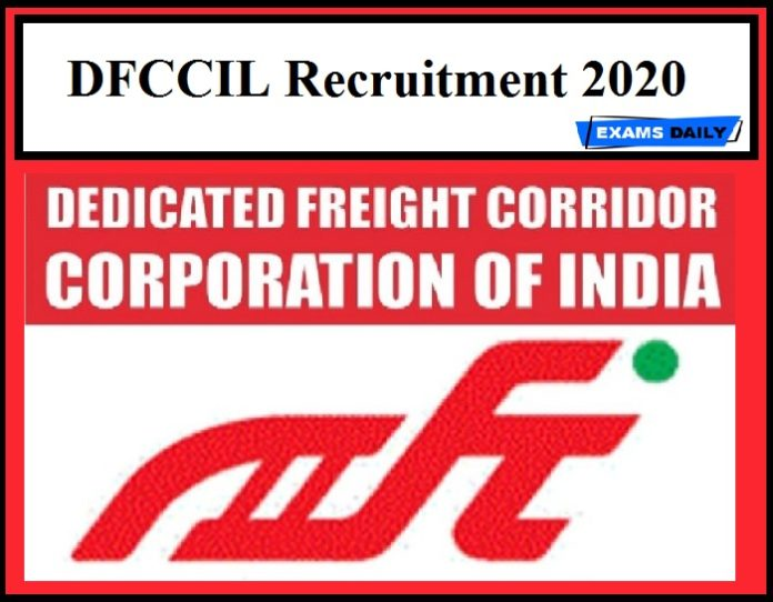 DFCCIL Recruitment 2020 Out – Apply Now!!