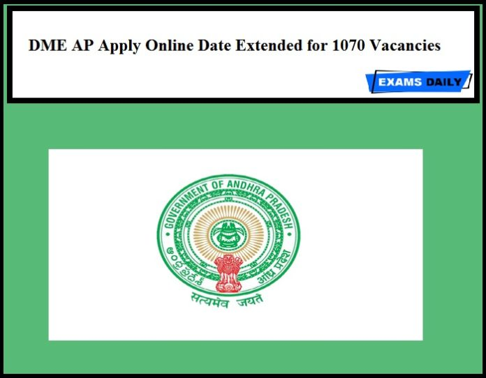 DME AP Apply Online Date Extended for 1070 Vacancies