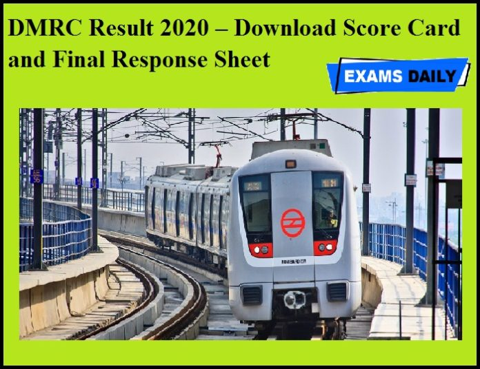 DMRC Result 2020 OUT – Download Score Card and Final Response Sheet