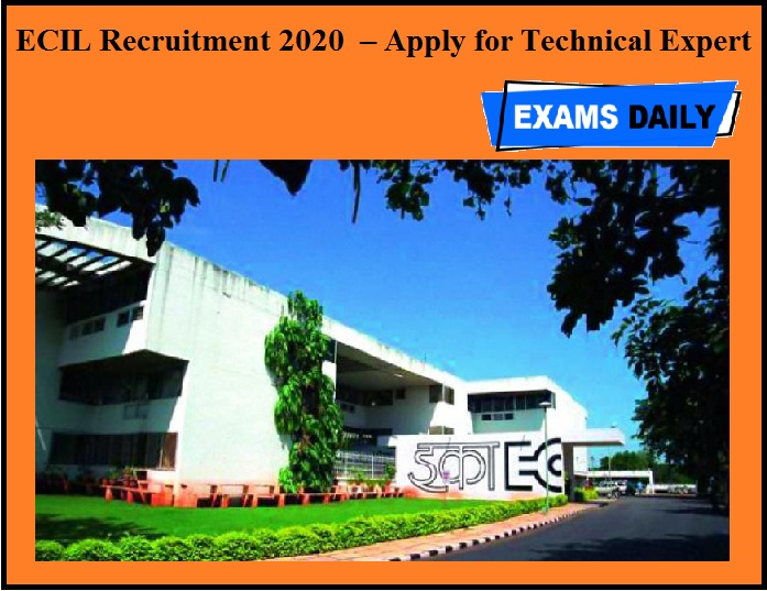 ECIL Recruitment 2020 OUT – Apply for Technical Expert