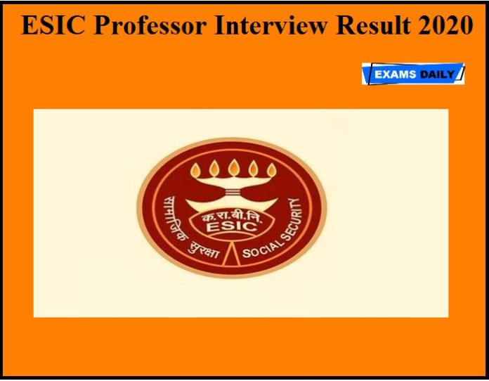 ESIC Professor Interview Result 2020 OUT