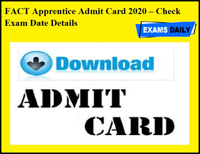 FACT Apprentice Admit Card 2020 – Check Exam Date Details