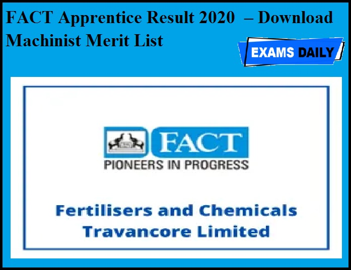 FACT Apprentice Result 2020 OUT – Download Machinist Merit List