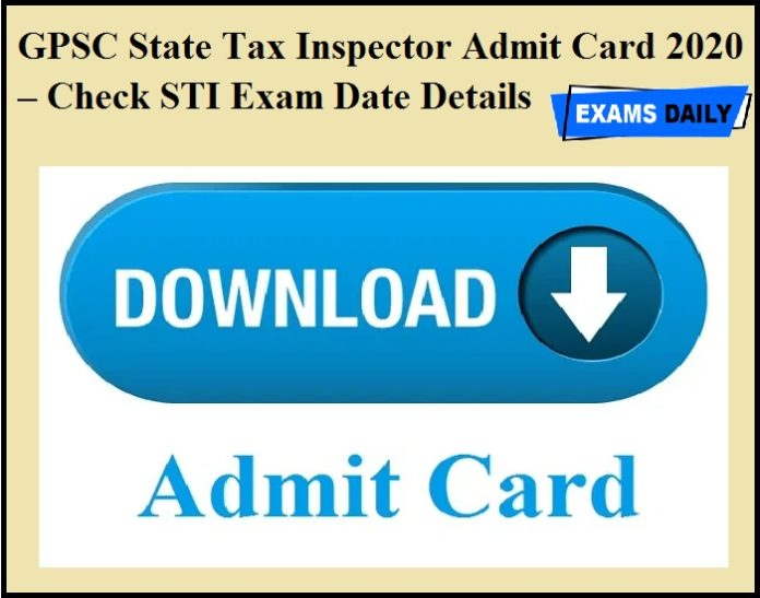 GPSC State Tax Inspector Admit Card 2020 – Check STI Exam Date Details