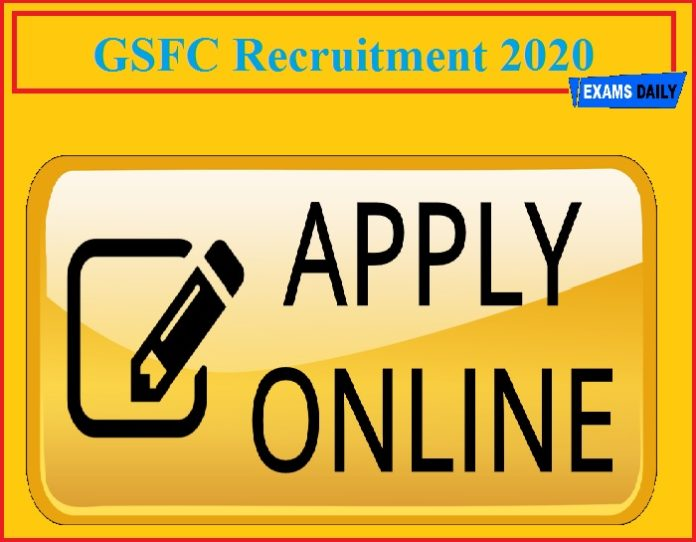 GSFC Recruitment 2020(Out) – Apply Online for Assistant Operator & Junior Executive Posts!!!