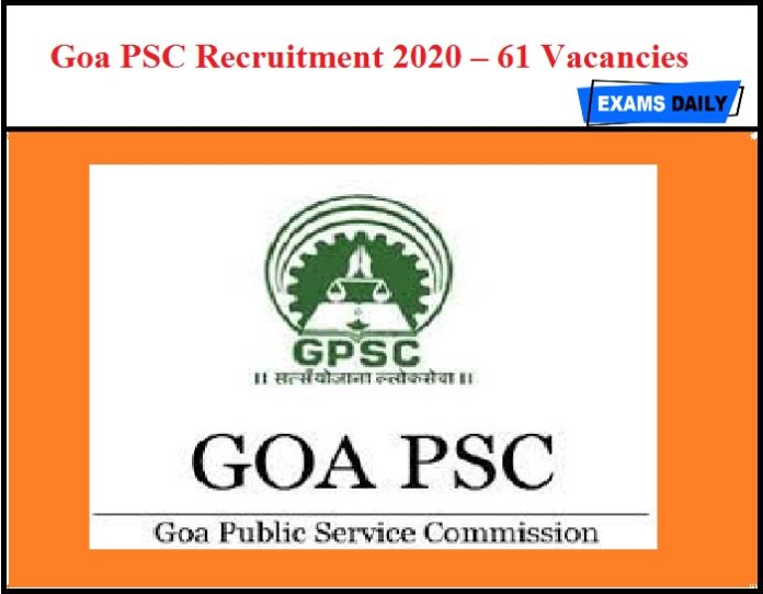 Goa PSC Recruitment 2020 OUT – 61 Vacancies