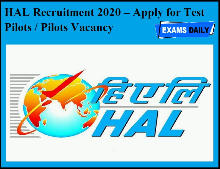 HAL Recruitment 2020 OUT – Apply for Test Pilots / Pilots Vacancy