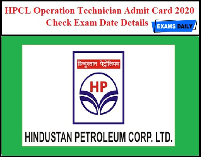 HPCL Operation Technician Admit Card 2020 – Check Exam Date Details