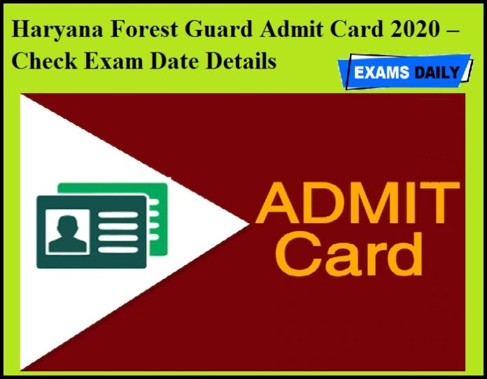 Haryana Forest Guard Admit Card 2020 – Check Exam Date Details