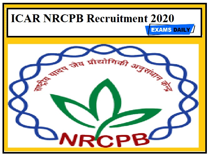 ICAR NRCPB Recruitment 2020 Out – Apply JRF Post
