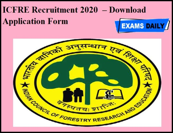 ICFRE Recruitment 2020 OUT – Download Application Form