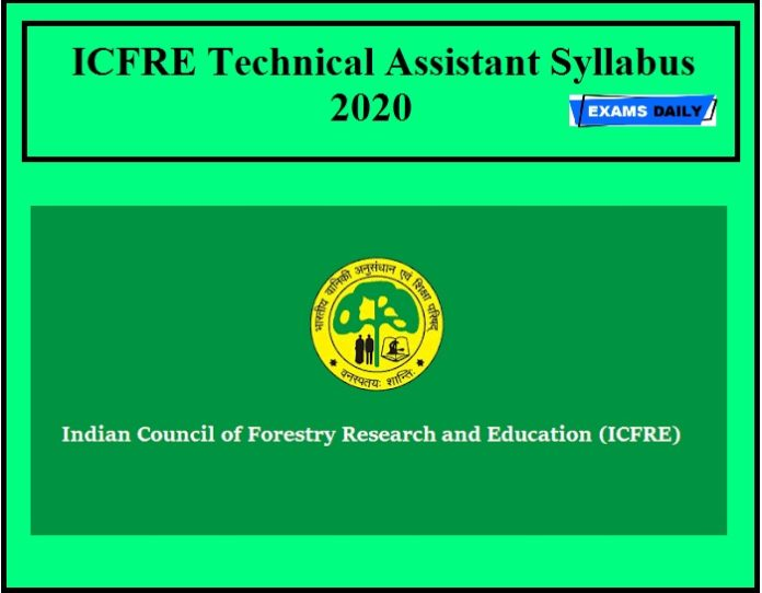 ICFRE Technical Assistant Syllabus 2020