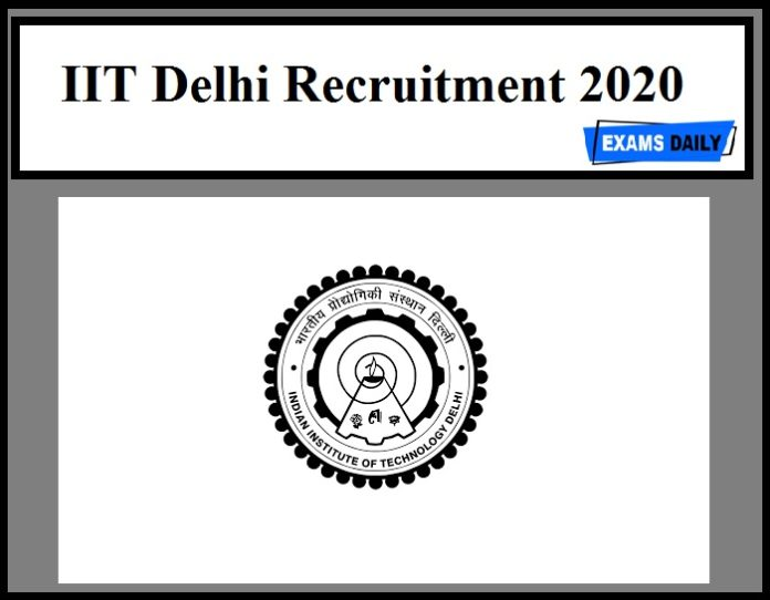 IIT Delhi Recruitment 2020 Out – Apply Now!!!!!!!!!