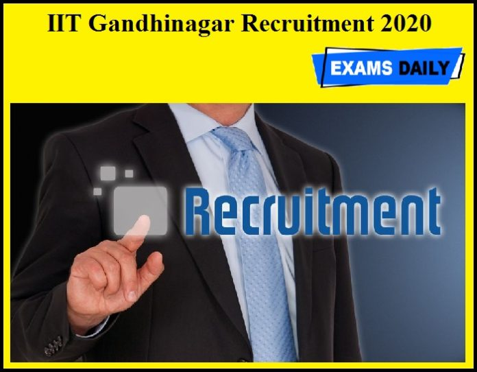 IIT Gandhinagar Recruitment 2020 OUT