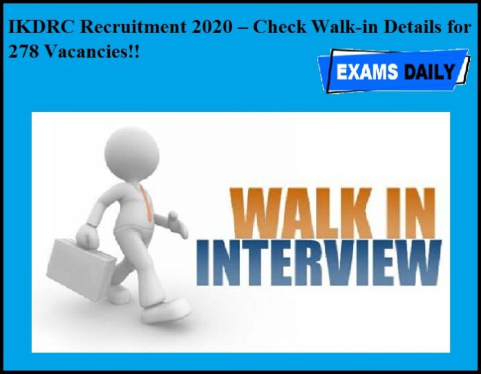 IKDRC Recruitment 2020 OUT –Check Walk-in Details for 278 Vacancies!!