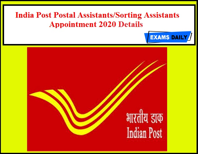 India Post Postal Assistants Sorting Assistants Appointment 2020