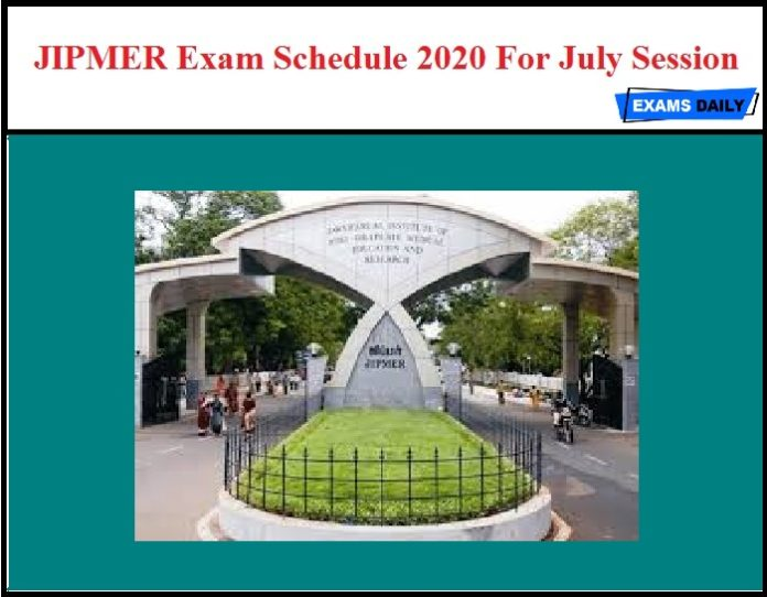JIPMER Exam Schedule 2020 OUT - For July Session