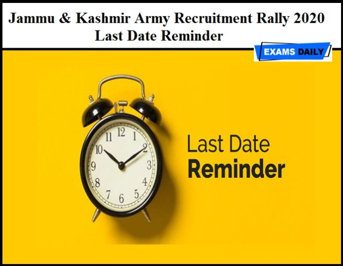 Jammu & Kashmir Army Recruitment Rally 2020 - Last Date Reminder