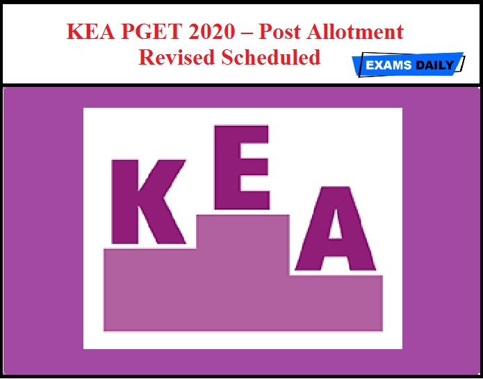 KEA PGET 2020 – Post Allotment Revised Scheduled