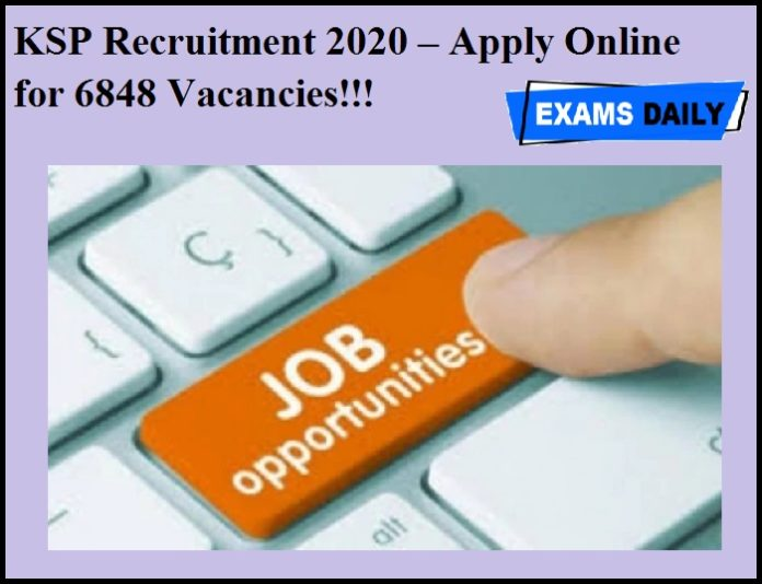 KSP Recruitment 2020 OUT – Apply Online for 6848 Vacancies!!!