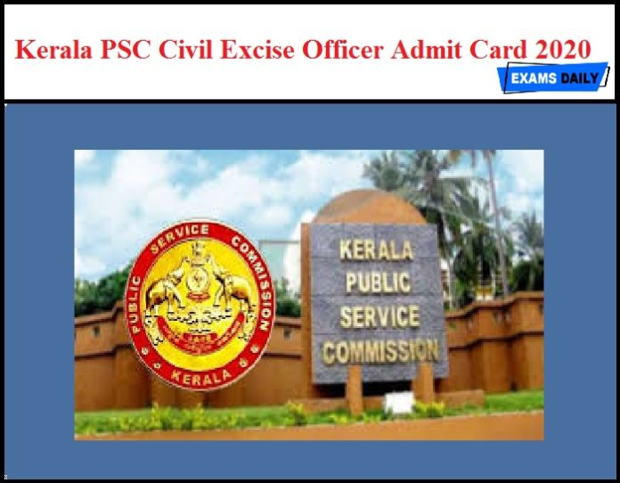 Kerala PSC Civil Excise Officer Admit Card 2020