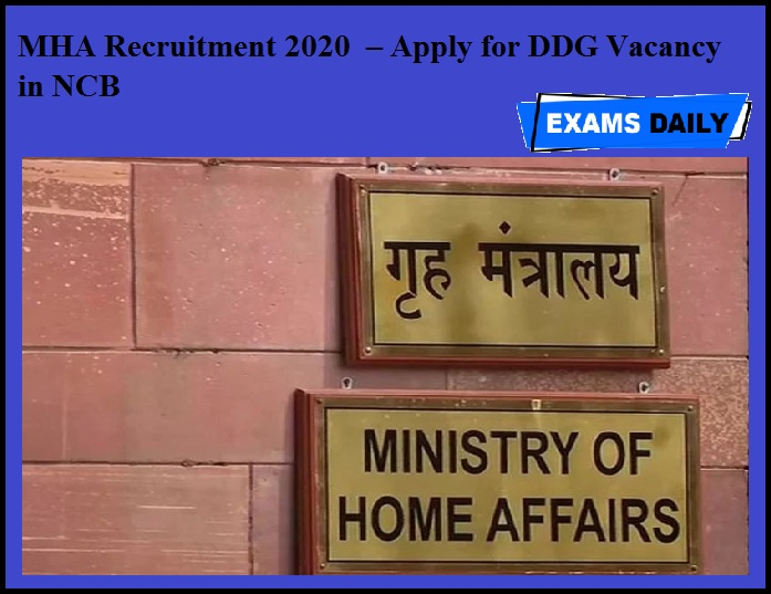 MHA Recruitment 2020 OUT – Apply for DDG Vacancy in NCB