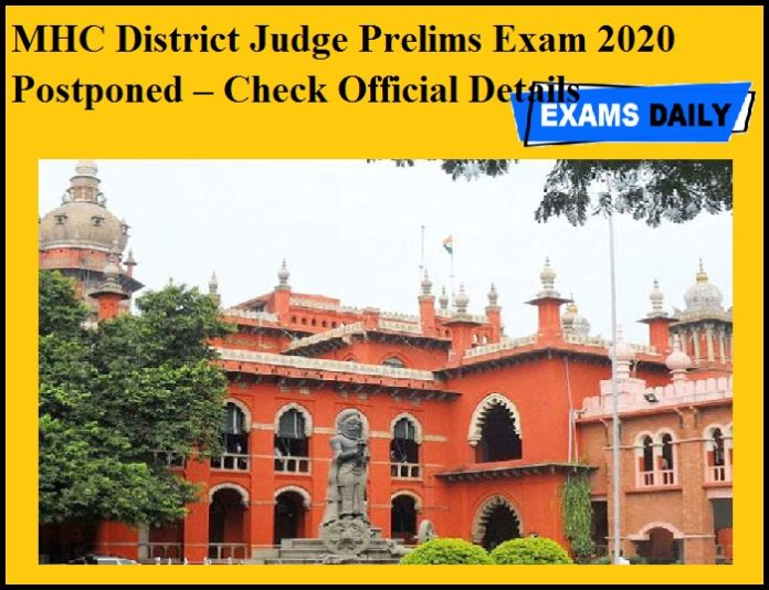 MHC District Judge Prelims Exam 2020 Postponed!!! – Check Official Details