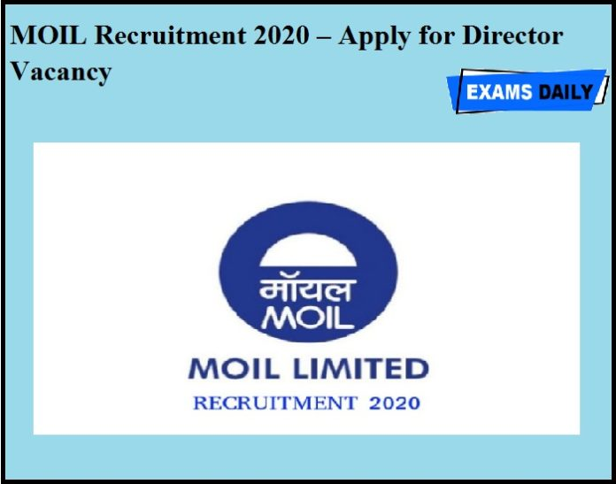 MOIL Recruitment 2020 OUT – Apply for Director Vacancy