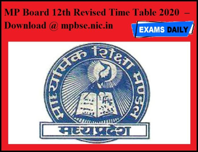 MP Board 12th Revised Time Table 2020 OUT – Download @ mpbse.nic.in
